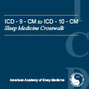 ICD-9-CM to ICD-10-CM Sleep Medicine Crosswalk