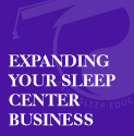 Intermediate Sleep Center Management: Expanding Your Sleep Center Business - Durable Medical Equipment