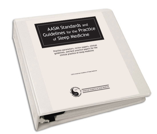 AASM Standards and Guidelines for the Practice of Sleep Medicine